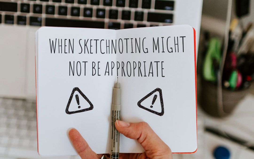 When Sketchnoting Might Not Be Appropriate